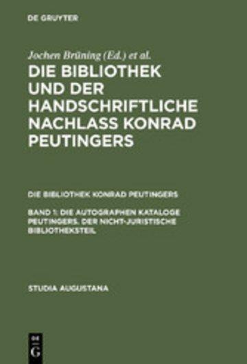 eBook Die autographen Kataloge Peutingers. Der nicht-juristische Bibliotheksteil Cover