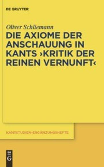 eBook Die Axiome der Anschauung in Kants 'Kritik der reinen Vernunft' Cover
