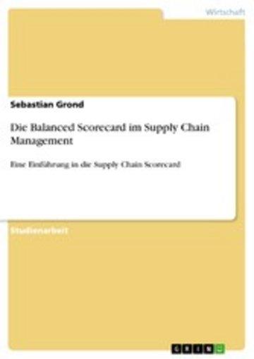 eBook Die Balanced Scorecard im Supply Chain Management Cover