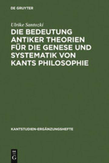 eBook Die Bedeutung antiker Theorien für die Genese und Systematik von Kants Philosophie Cover