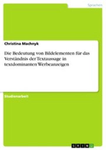 eBook Die Bedeutung von Bildelementen für das Verständnis der Textaussage in textdominanten Werbeanzeigen Cover
