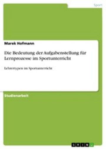 eBook Die Bedeutung der Aufgabenstellung für Lernprozesse im Sportunterricht Cover