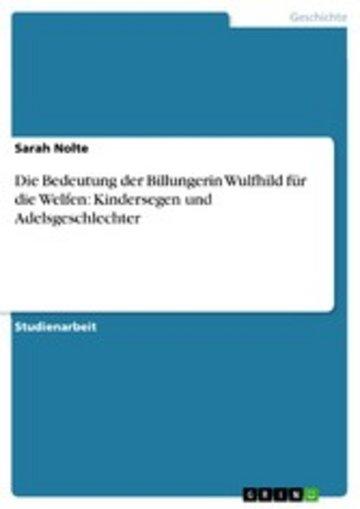 eBook Die Bedeutung der Billungerin Wulfhild für die Welfen: Kindersegen und Adelsgeschlechter Cover