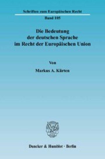 eBook Die Bedeutung der deutschen Sprache im Recht der Europäischen Union. Cover