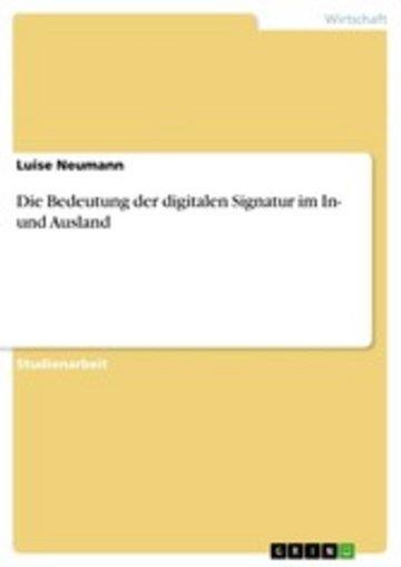 eBook Die Bedeutung der digitalen Signatur im In- und Ausland Cover