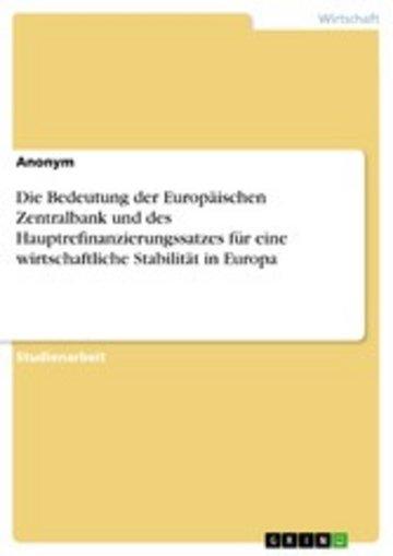 eBook Die Bedeutung der Europäischen Zentralbank und des Hauptrefinanzierungssatzes für eine wirtschaftliche Stabilität in Europa Cover