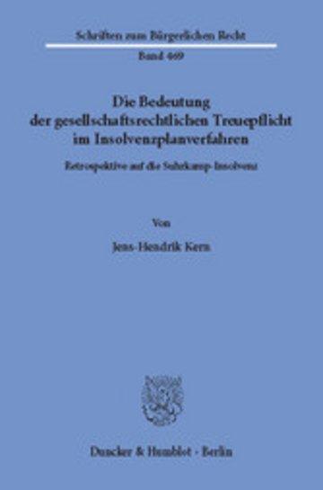 eBook Die Bedeutung der gesellschaftsrechtlichen Treuepflicht im Insolvenzplanverfahren. Cover