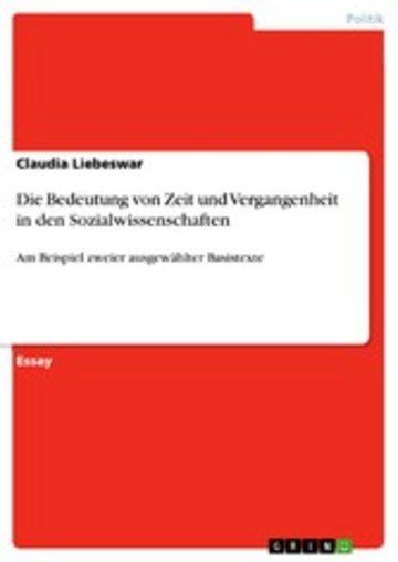 eBook Die Bedeutung von Zeit und Vergangenheit in den Sozialwissenschaften Cover