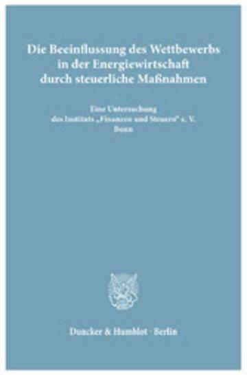eBook Die Beeinflussung des Wettbewerbs in der Energiewirtschaft durch steuerliche Maßnahmen. Cover