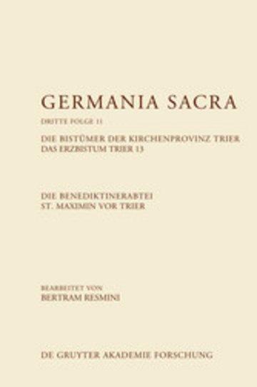 eBook Die Benediktinerabtei St. Maximin vor Trier. Die Bistümer der Kirchenprovinz Trier. Das Erzbistum Trier 13 Cover