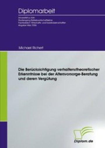eBook Die Berücksichtigung verhaltenstheoretischer Erkenntnisse bei der Altersvorsorge-Beratung und deren Vergütung Cover