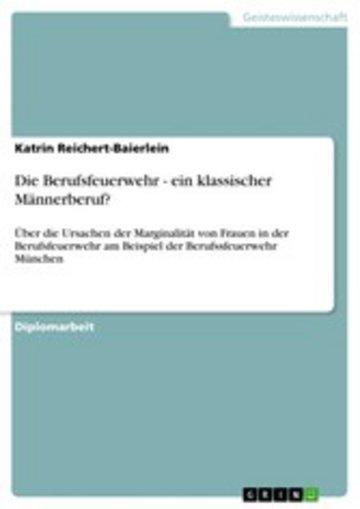 eBook Die Berufsfeuerwehr - ein klassischer Männerberuf? Cover