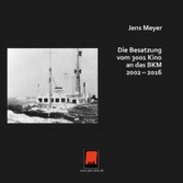 eBook Die Besatzung vom 3001 Kino an das BKM 2002 - 2016 Cover