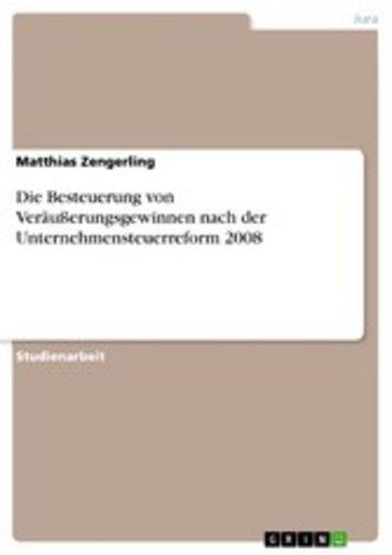 eBook Die Besteuerung von Veräußerungsgewinnen nach der Unternehmensteuerreform 2008 Cover