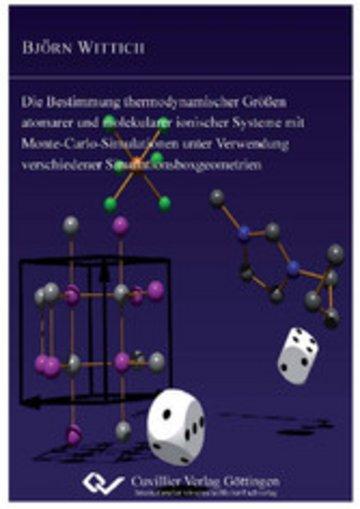 eBook Die Bestimmung thermodynamischer Größen atomarer und molekularer ionischer Systeme mit Monte-Carlo-Simulationen unter Verwendung verschiedener Simulationsboxgeometrien Cover
