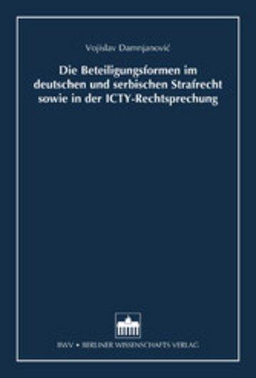 eBook Die Beteiligungsformen im deutschen und serbischen Strafrecht sowie in der ICTY-Rechtsprechung Cover