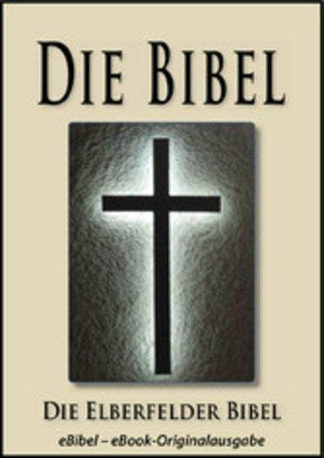 eBook Die BIBEL   Elberfelder Ausgabe (eBibel - Für eBook-Lesegeräte optimierte Ausgabe) Cover