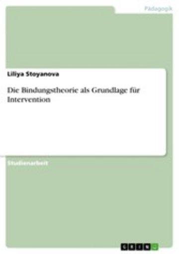 eBook Die Bindungstheorie als Grundlage für Intervention Cover