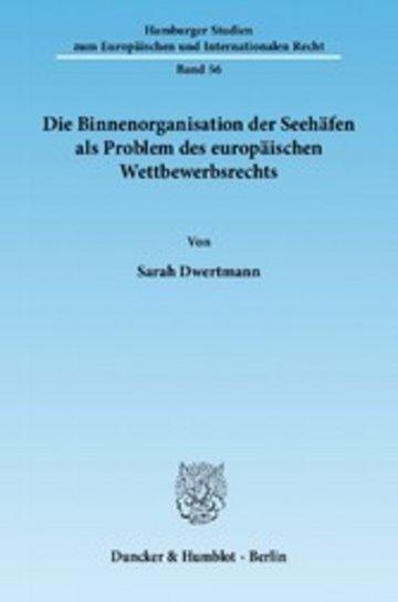 eBook Die Binnenorganisation der Seehäfen als Problem des europäischen Wettbewerbsrechts. Cover