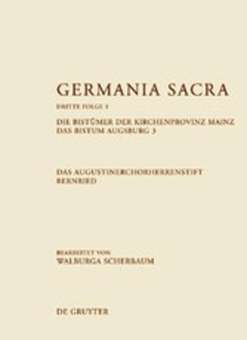eBook Die Bistümer der Kirchenprovinz Mainz. Das Bistum Augsburg 3. Das Augustinerchorherrenstift Bernried Cover
