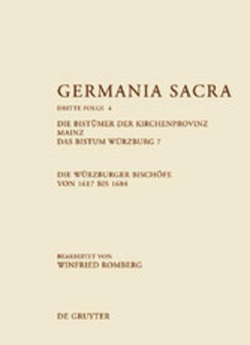 eBook Die Bistümer der Kirchenprovinz Mainz. Das Bistum Würzburg 7. Die Würzburger Bischöfe von 1617 bis 1684 Cover