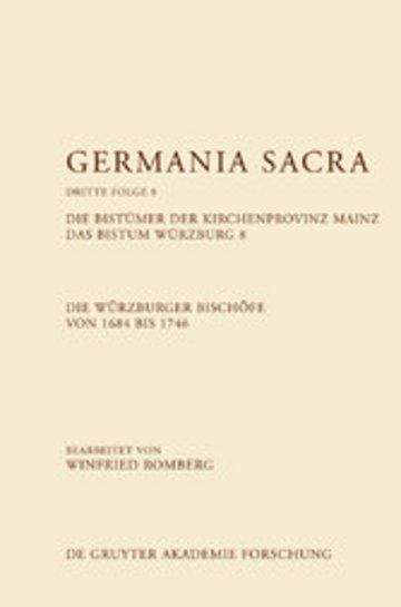 eBook Die Bistümer der Kirchenprovinz Mainz. Das Bistum Würzburg 8. Die Würzburger Bischöfe von 1684-1746 Cover