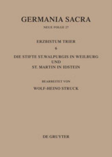 eBook Die Bistümer der Kirchenprovinz Trier. Das Erzbistum Trier 6: Die Stifte St. Walpurgis in Weilburg und St. Martin in Idstein Cover