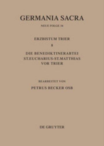 eBook Die Bistümer der Kirchenprovinz Trier. Das Erzbistum Trier 8. Die Benediktinerabtei St. Eucharius - St. Matthias vor Trier Cover