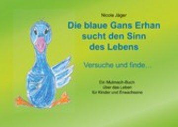 eBook Die blaue Gans Erhan sucht den Sinn des Lebens Cover