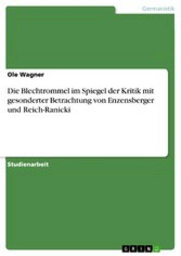 eBook Die Blechtrommel im Spiegel der Kritik mit gesonderter Betrachtung von Enzensberger und Reich-Ranicki Cover