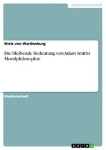eBook Die bleibende Bedeutung von Adam Smiths Moralphilosophie Cover