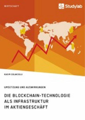 eBook Die Blockchain-Technologie als Infrastruktur im Aktiengeschäft. Umsetzung und Auswirkungen Cover