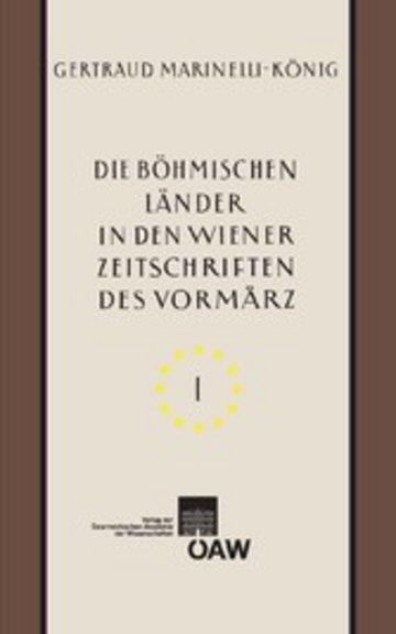 eBook Die böhmischen Länder in den Wiener Zeitschriften und Almanachen des Vormärz (1805–1848) – Teil I Cover