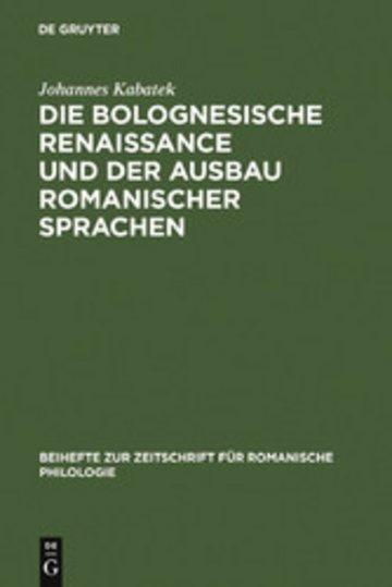 eBook Die Bolognesische Renaissance und der Ausbau romanischer Sprachen Cover