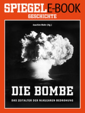 eBook Die Bombe - Das Zeitalter der nuklearen Bedrohung Cover