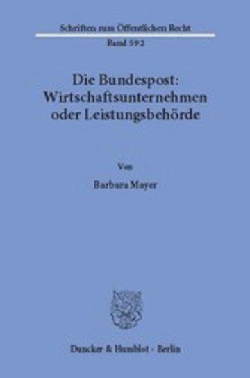 eBook Die Bundespost: Wirtschaftsunternehmen oder Leistungsbehörde. Cover