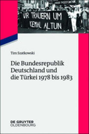 eBook Die Bundesrepublik Deutschland und die Türkei 1978 bis 1983 Cover