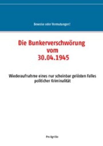 eBook Die Bunkerverschwörung vom 30.04.1945 Cover