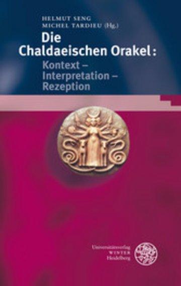 eBook Die Chaldaeischen Orakel: Kontext - Interpretation - Rezeption Cover