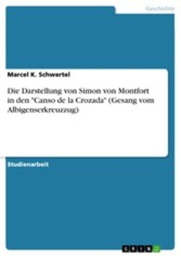 eBook Die Darstellung von Simon von Montfort in den 'Canso de la Crozada' (Gesang vom Albigenserkreuzzug) Cover
