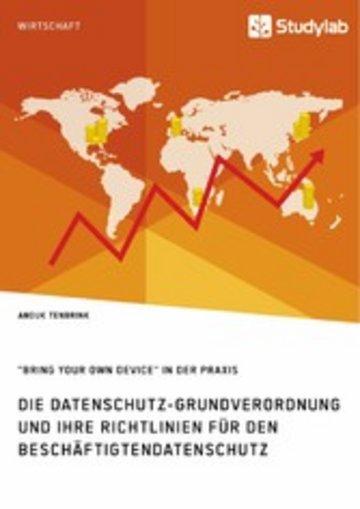 eBook Die Datenschutz-Grundverordnung und ihre Richtlinien für den Beschäftigtendatenschutz. 'Bring Your Own Device' in der Praxis Cover