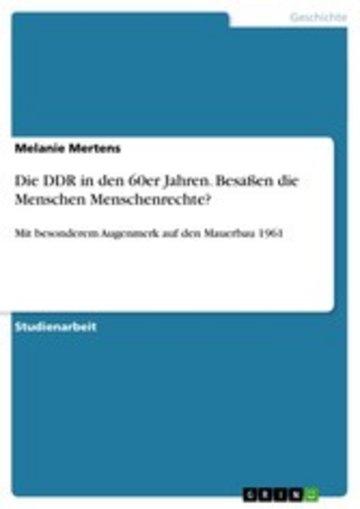 eBook Die DDR in den 60er Jahren. Besaßen die Menschen Menschenrechte? Cover