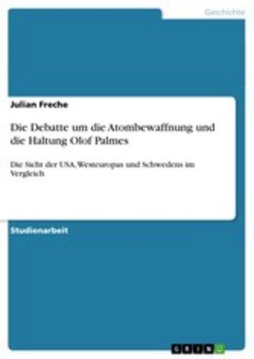 eBook Die Debatte um die Atombewaffnung und die Haltung Olof Palmes Cover