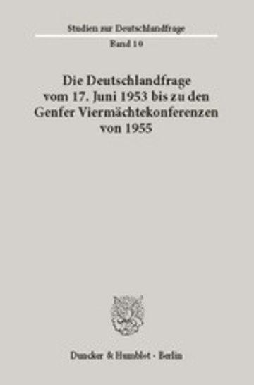 eBook Die Deutschlandfrage vom 17. Juni 1953 bis zu den Genfer Viermächtekonferenzen von 1955. Cover