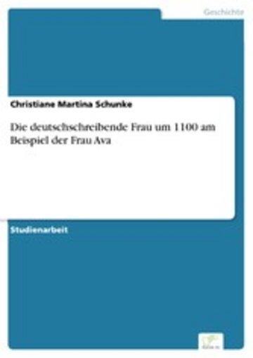 eBook Die deutschschreibende Frau um 1100 am Beispiel der Frau Ava Cover