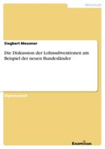 eBook Die Diskussion der Lohnsubventionen am Beispiel der neuen Bundesländer Cover