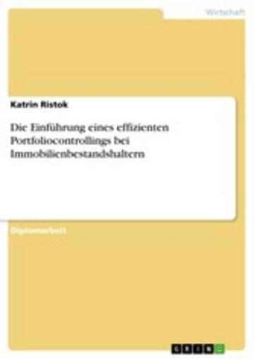 eBook Die Einführung eines effizienten Portfoliocontrollings bei Immobilienbestandshaltern Cover