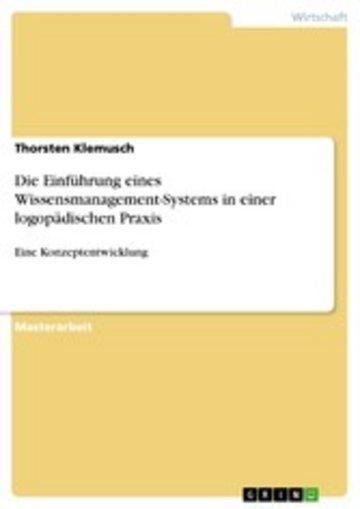 eBook Die Einführung eines Wissensmanagement-Systems in einer logopädischen Praxis Cover