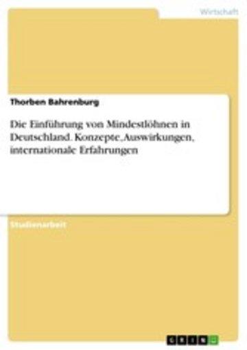 eBook Die Einführung von Mindestlöhnen in Deutschland. Konzepte, Auswirkungen, internationale Erfahrungen Cover