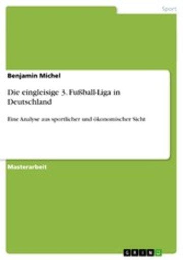 eBook Die eingleisige 3. Fußball-Liga in Deutschland Cover